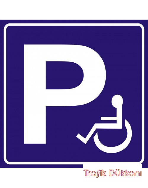 Engelli Park Yeri 1 - Engelli Araç Park Alanı Levhası